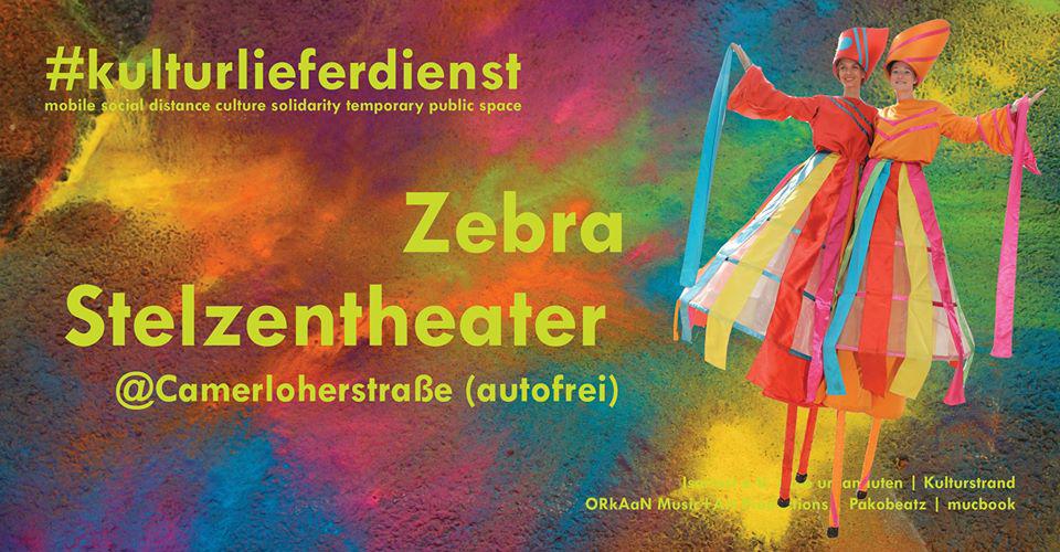 Zebra Stelzentheater - 31.5.2020 - 18-19 Uhr. Camerloherstr. 87, 80689 München. #kulturlieferdienst