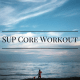 Stand Up Paddle Board Core Workout