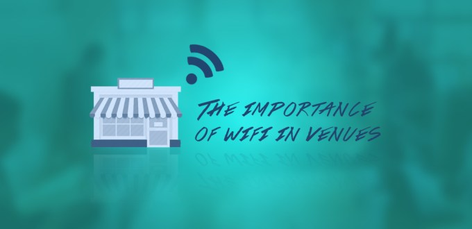The importance of wi-fi in venues