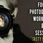"""Food Photography Workshop & Session """"TASTY NOODLE"""""""