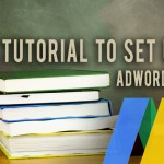 Simple Tutorial to Set Up Your Adwords Account