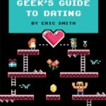 Book Review: The Geek's Guide to Dating