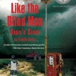 An Interview with Freddie Owens, author of Then Like the Blind Man: Orbie's Story