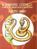 IL SERPENTE COSMICO. Il DNA e le origini della conoscenza