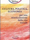 CULTURA, POLITICA, ECONOMIA. Verso una triarticolazione dell'organismo sociale.