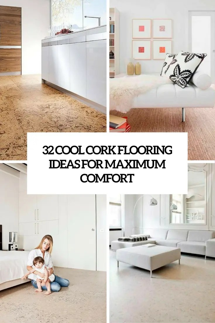cork flooring ideas cork flooring kitchen 32 Cool Cork Flooring Ideas For Maximum Comfort
