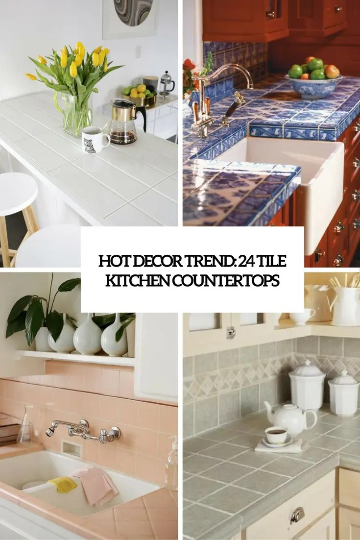 tile kitchen countertops tile kitchen countertops Hot D cor Trend 24 Tile Kitchen Countertops