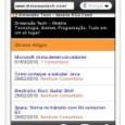 Em Janeiro de 2009 anunciamos a versão mobile do DT. Quem não conferiu, pode ler aqui. Agora fizemos algumas melhorias para o site mobile ter total suporte a dispositivos touch […]