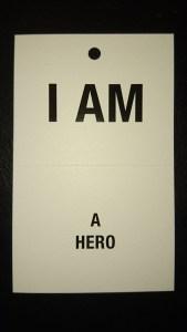 I am ... a Hero