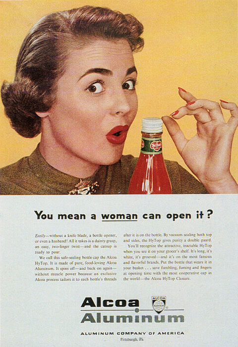 You mean a woman can open it? (Ancienne Pub 60 Ketchup)