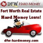 Fort Worth Real Estate Hard Money Loans