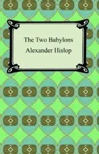 TheTwoBabylons-AlexanderHislop