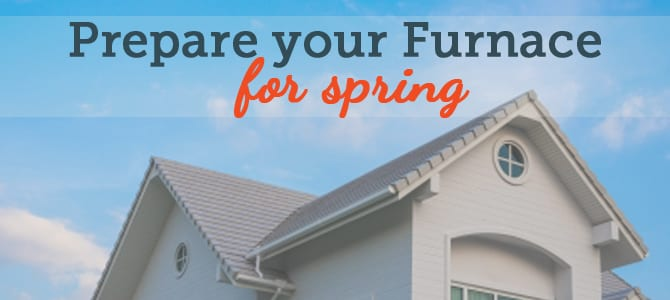 Prepare Your Furnace for Spring