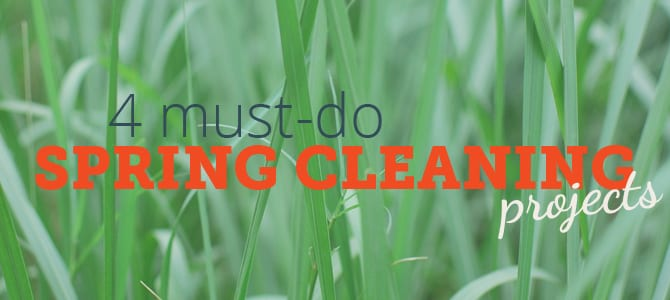 4 Must-Do Spring Cleaning Projects
