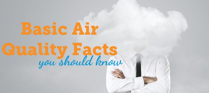 Basic Air Quality Facts You Should Know