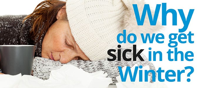 Why Do We Get Sick In the Winter?