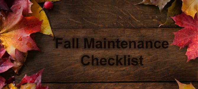Fall Maintenance CheckList: Are You Ready for Winter?