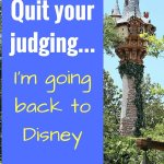 Quit your judging, I'm going back to Disney