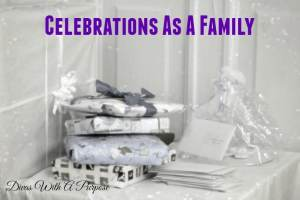 Celebrations As A Family