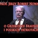 Jerzy Robert Nowak o Grzegorzu Braunie i polskich patriotach