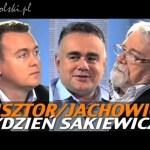 Tydzień Sakiewicza – Nisztor, Jachowicz
