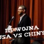 III wojna światowa rozegra się pomiędzy USA a Chinami!