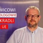 Lewicowi ideologowie ukradli UE