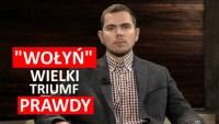 """Piotr Zychowicz nt. filmu """"Wołyń"""": To jest wielki triumf prawdy!"""