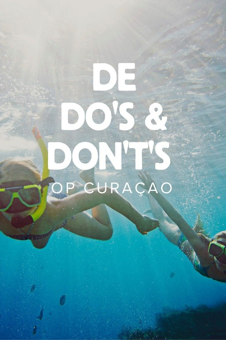 Vakantie tips: Do's and Don't's op Curacao