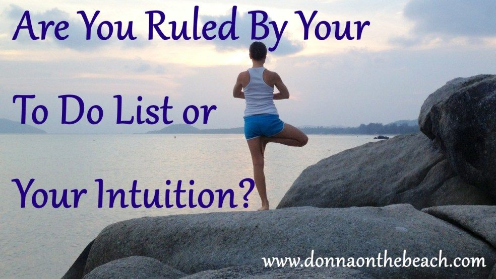 Ruled by to do list or intuition