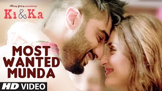 Arjun Kapoor's Most Wanted Munda Video Song Download Mp4 - Ki and Ka