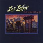 The_Neighborhood_-_Los_Lobos