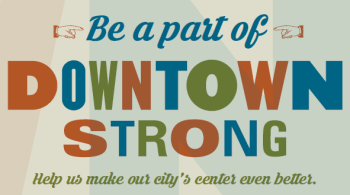 Be a part of Downtown Strong