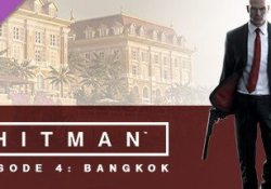 Hitman: Episode 4 - Bangkok