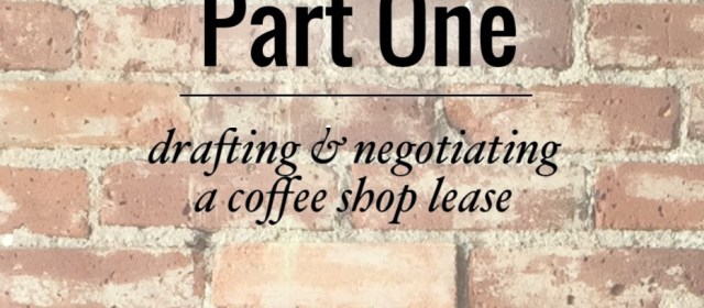 Drafting & Negotiating the Coffee Shop Lease