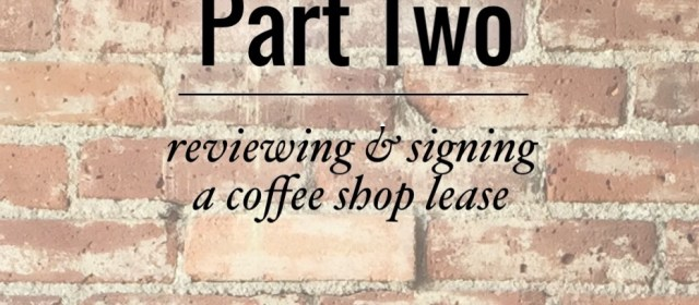 Reviewing & Signing the Coffee Shop Lease