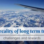 The reality of long term travel: challenges and rewards