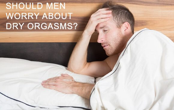 Should Men Worry About Dry Orgasms? image