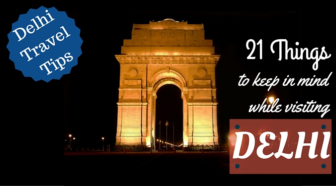 Delhi Travel Tips: 21 Things to Keep in Mind While Visiting Delhi