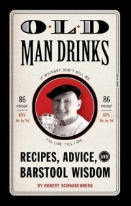 old man drinks 192x300 Book Review: Old Man Drinks: Recipes, Advice, and Barstool Wisdom