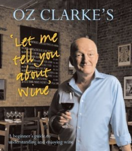 """oz clarke let me tell you about wine 264x300 Book Review: Oz Clarke's """"Let Me Tell You About Wine"""""""