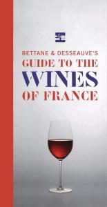 Bettane Desseauves Guide to the Wines of France 155x300 Book Review: Bettane & Desseauves Guide to the Wines of France