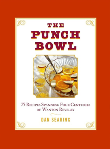 the punch bowl 221x300 Book Review: The Punch Bowl: 75 Recipes Spanning Four Centuries of Wanton Revelry