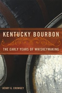 KB 200x300 Book Review: Kentucky Bourbon: The Early Years of Whiskeymaking