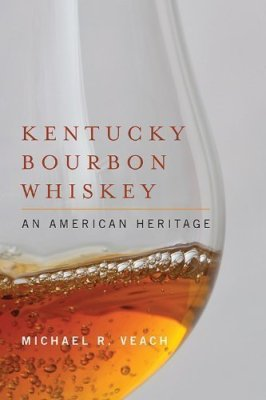 KBW Book Review: Kentucky Bourbon Whiskey: An American Heritage