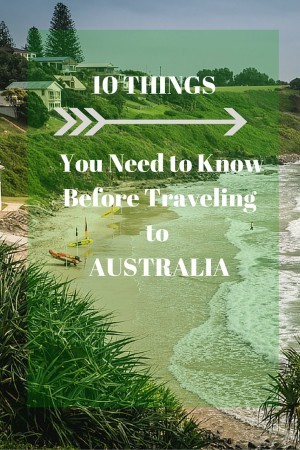 10 THINGS YOU NEED TO KNOW BEFORE TRAVELING TO AUSTRALIA