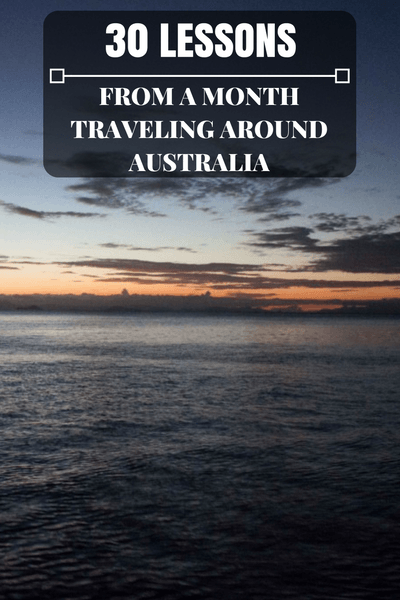 30 Lessons From a Month Traveling Around Australia