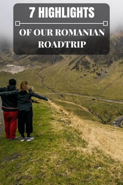 7 Highlights of our Romanian roadtrip