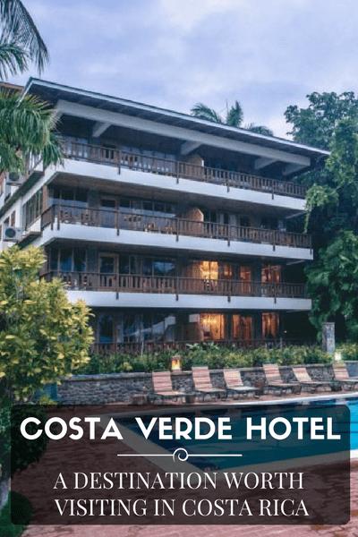 Costa Verde Hotel - a Destination Worth Visiting in Costa Rica