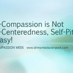 Self-compassion week  not easy